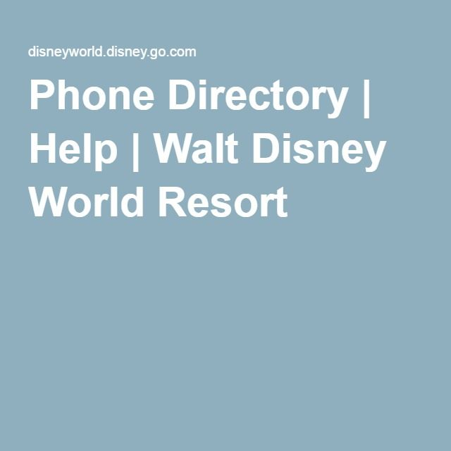 Phone Directory | Help | Walt Disney World Resort
