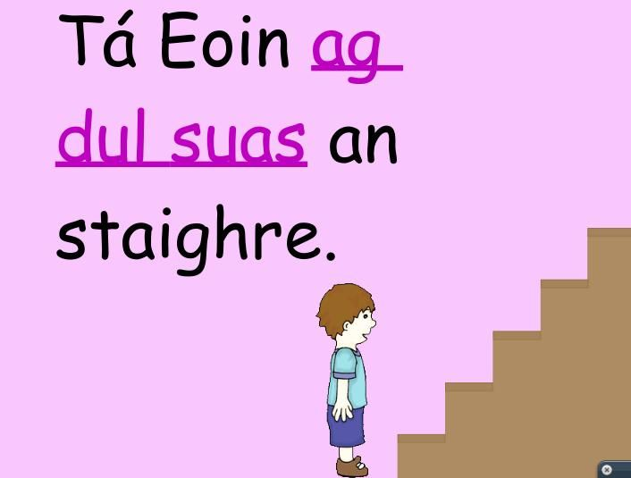 Tá Eoin ag dul suas an staighre - Eoin is going up the stairs