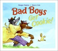 """""""Bad Boys Get Cookie!"""" illustrated by Henry Cole"""