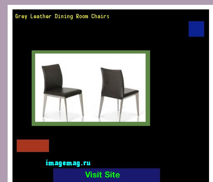 Grey Leather Dining Room Chairs 183248 - The Best Image Search