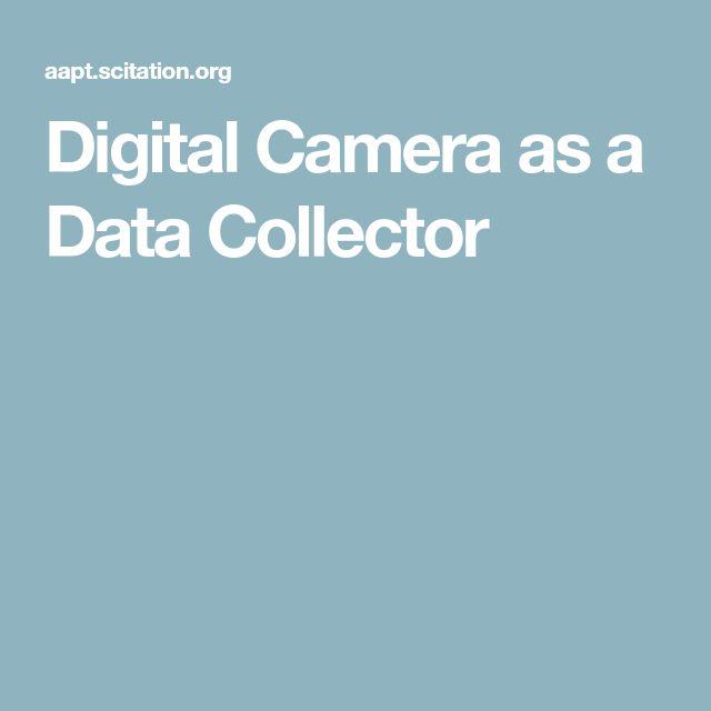Digital Camera as a Data Collector