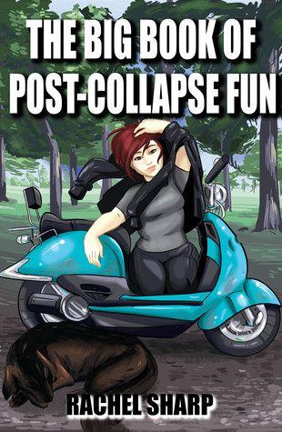 Rachel Sharp:  The Big Book of Post-Collapse Fun