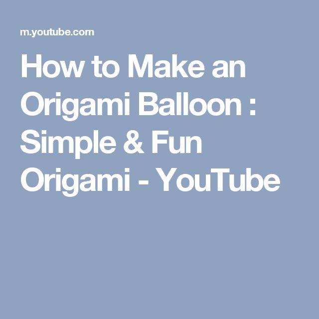 Best 25+ Origami balloon ideas on Pinterest | Balloon ... - photo#34