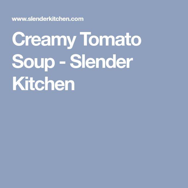 Creamy Tomato Soup - Slender Kitchen