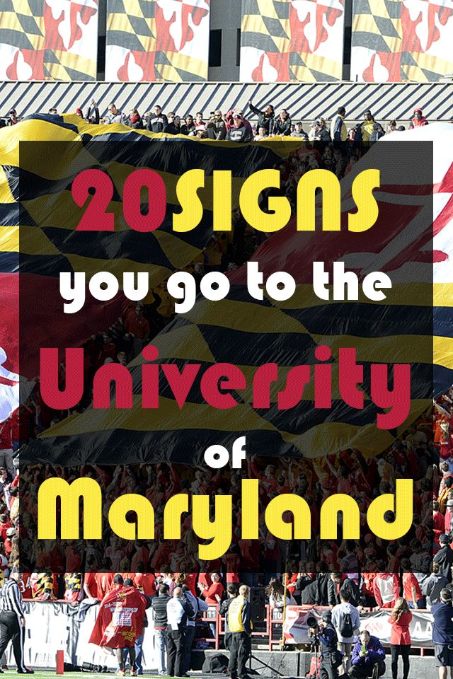 20 Signs You Go To the University of Maryland