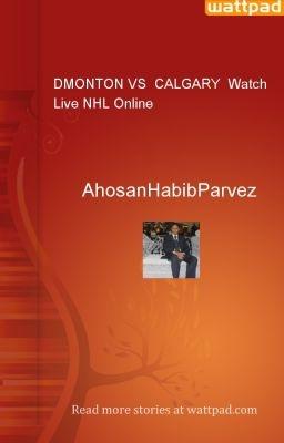 DMONTON VS  CALGARY  Watch Live NHL Online - AhosanHabibParvez