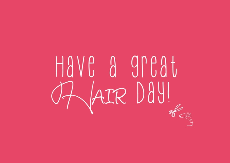 Quotes For Hair Spa: Have A Great Hair Day!