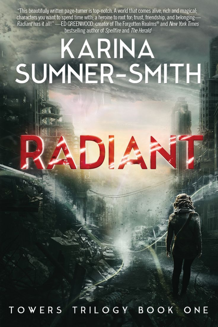 Radiant: Towers Trilogy Book One by Karina Sumner-Smith released Sept Maybe  wait a couple of years until the next volumes appear?