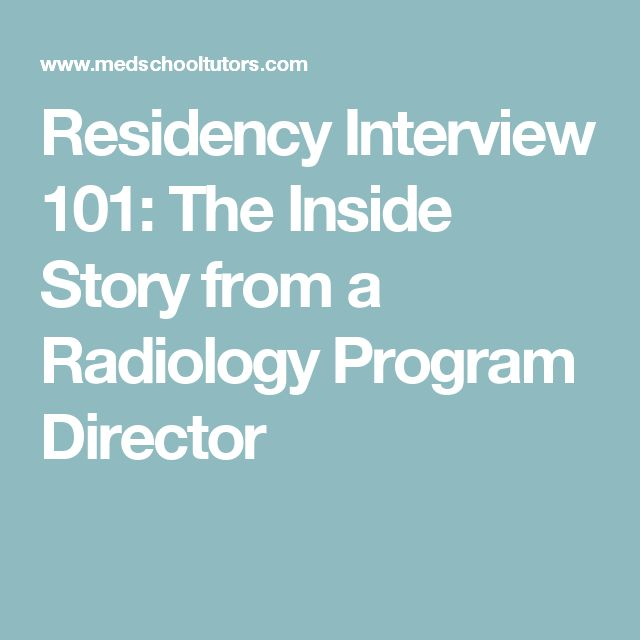 Residency Interview 101: The Inside Story from a Radiology Program Director