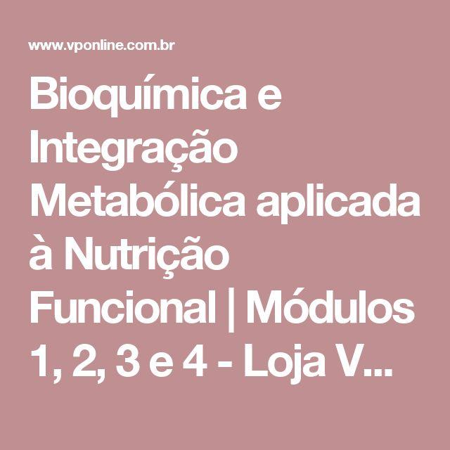 Bioquímica e Integração Metabólica aplicada à Nutrição Funcional | Módulos 1, 2, 3 e 4 - Loja VP Consultoria Nutricional