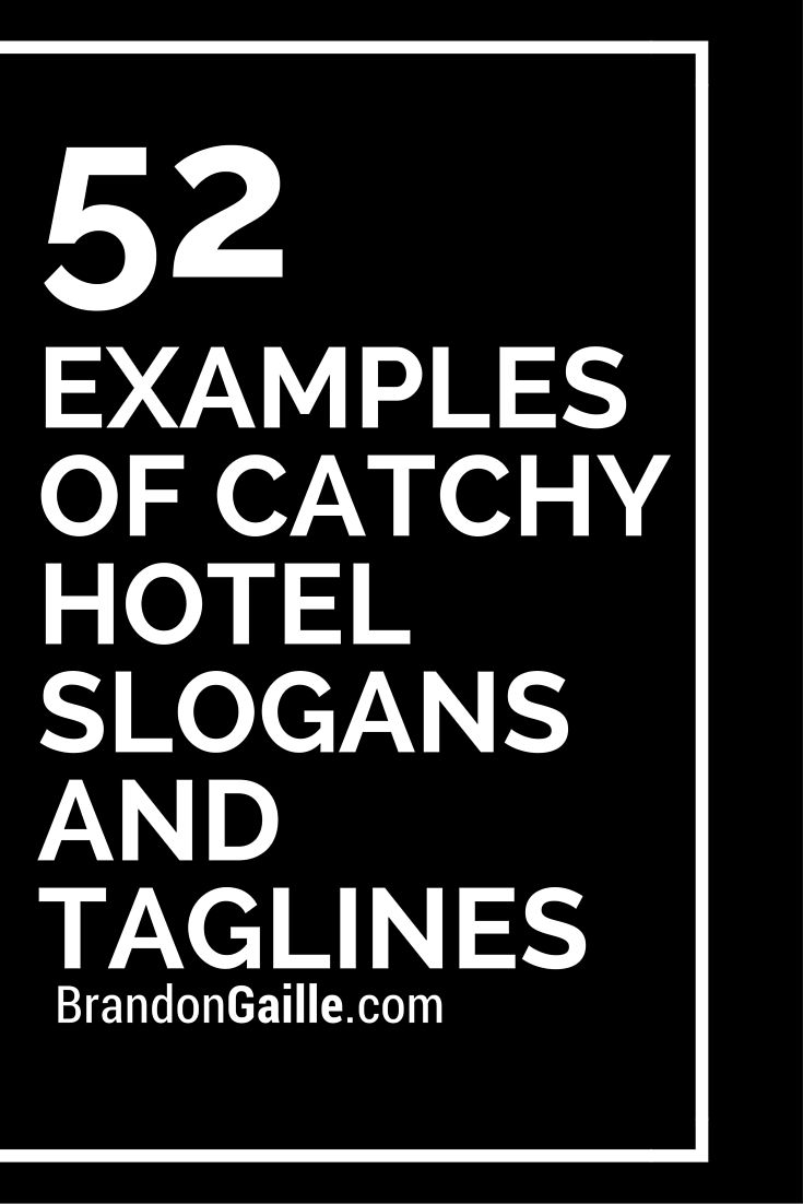 53 Examples Of Catchy Hotel Slogans And Taglines Hotels