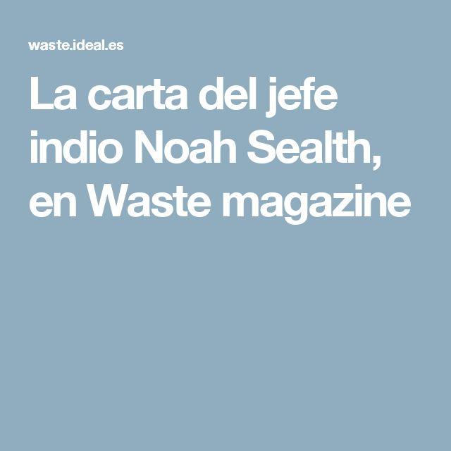 La carta del jefe indio Noah Sealth, en Waste magazine