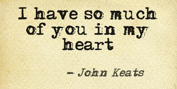 You Are My Heart Quotes: 1000+ Ideas About John Keats On Pinterest