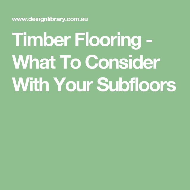 Timber Flooring - What To Consider With Your Subfloors