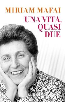 Una vita, quasi due di Miriam Mafai (Rizzoli, 2012)