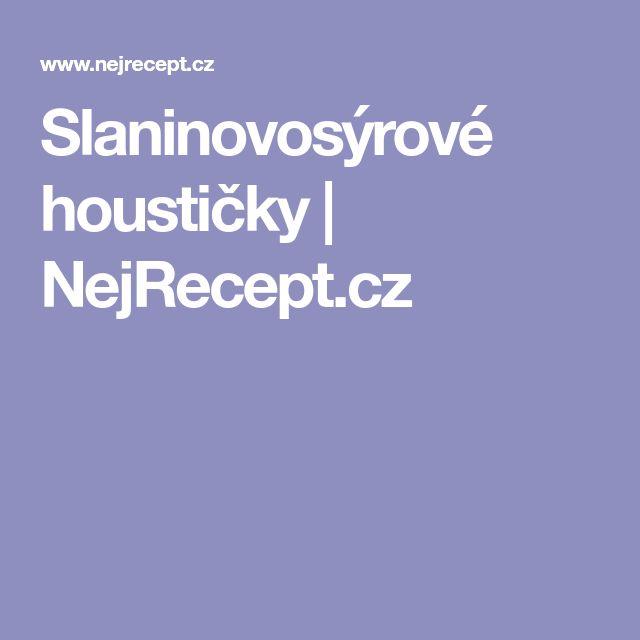 Slaninovosýrové houstičky | NejRecept.cz