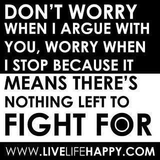 true: No Worry, Relationships Quotes, Sotrue, Arguing, Truths, So True, Don'T Worry, Living, True Stories