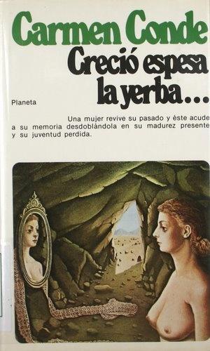 """""""Creció espesa la yerba--: novela"""", Barcelona, Planeta, 1979 (Narrativa)."""