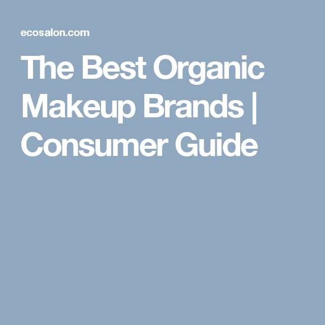 The Best Organic Makeup Brands | Consumer Guide