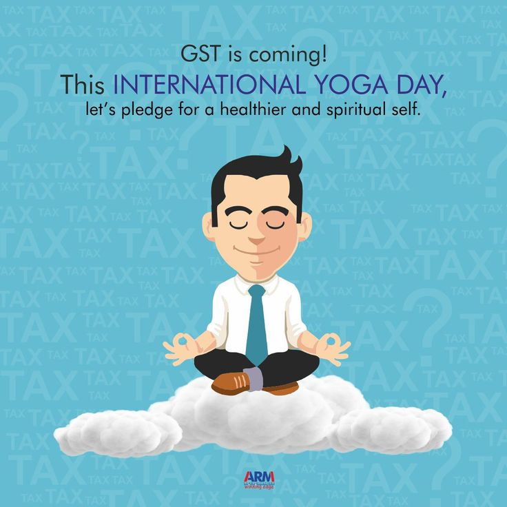 GST may or may not affect your body but yoga definitely will.
