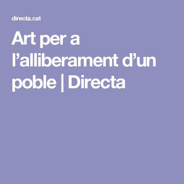 Art per a l'alliberament  d'un poble | Directa