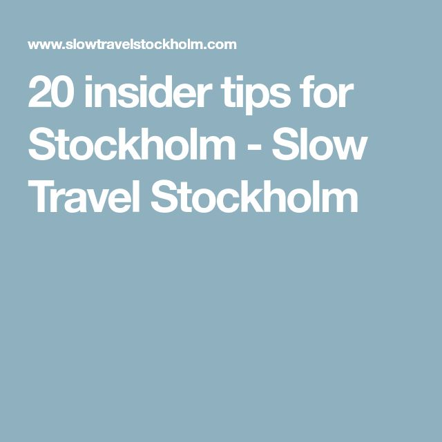 20 insider tips for Stockholm - Slow Travel Stockholm