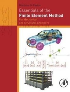 Essentials of the finite element method : for mechanical and structural engineers free download by Pavlou Dimitrios G ISBN: 9780128023860 with BooksBob. Fast and free eBooks download.  The post Essentials of the finite element method : for mechanical and structural engineers Free Download appeared first on Booksbob.com.