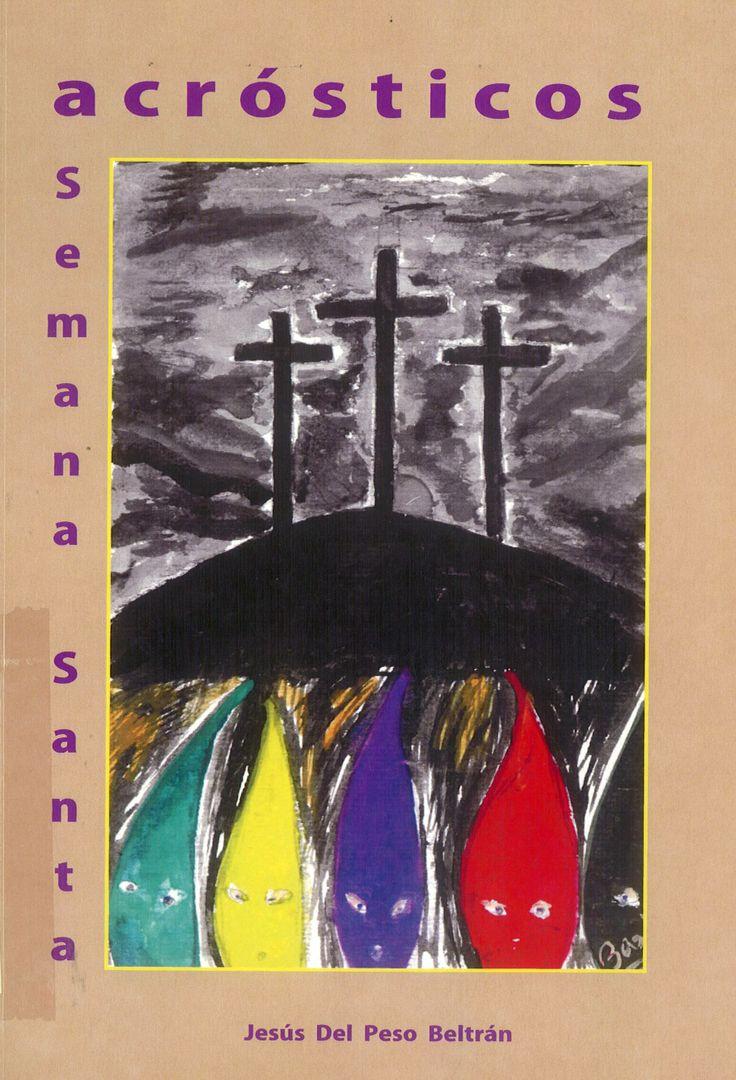 """Semana Santa Cuenca """"Acrósticos Semana Santa"""" Poemas de Jesús del Pozo Beltrán dedicados a las imágenes de la Semana Santa de Cuenca #SemanaSanta #Cuenca #JesusPesoBeltran"""