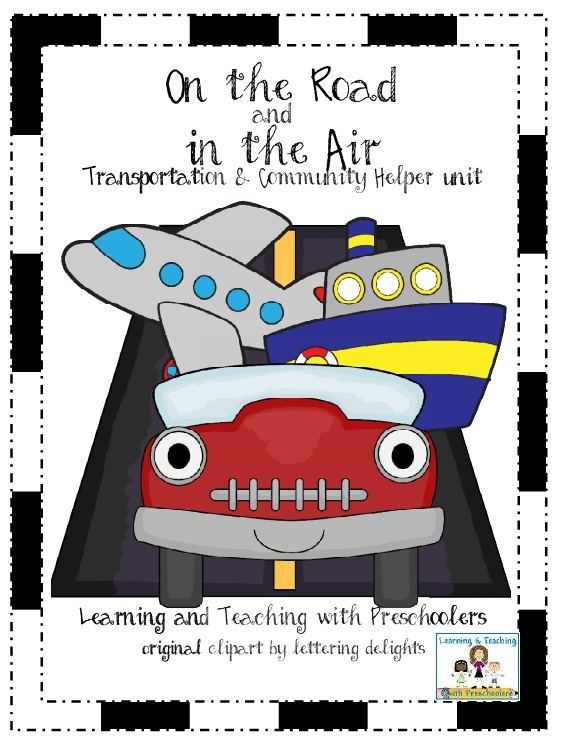 """Transportation Unit, """"On the Road and In the Air"""" (by Learning & Teaching With Preschoolers)"""