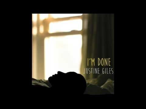 I'm Done - Justine Giles [Audio]