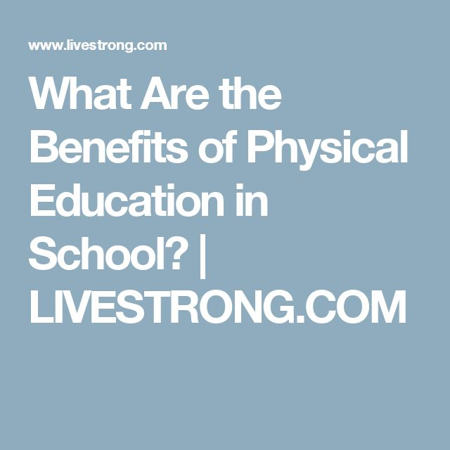 What Are the Benefits of Physical Education in School? | LIVESTRONG.COM