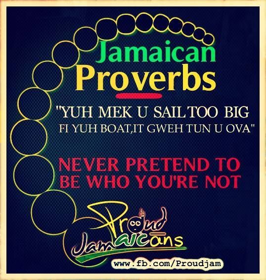 Jamaican Quotes Captivating Best 25 Jamaican Proverbs Ideas On Pinterest  Jamaican Quotes