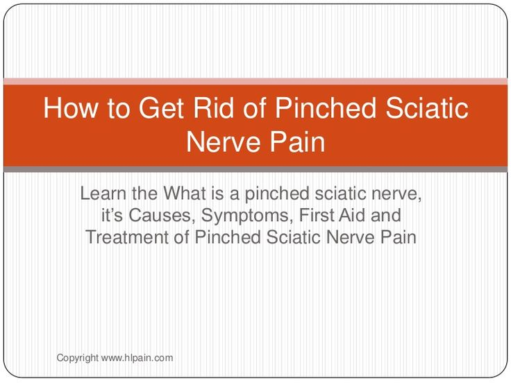 How+to+Get+Rid+of+Pinched+Sciatic+Nerve+Pain+&+Get+Relief+From+Sciatica+by+Owich+Ben+via+slideshare