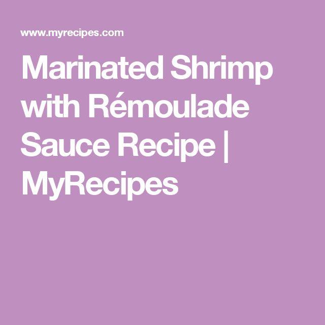 Marinated Shrimp with Rémoulade Sauce Recipe | MyRecipes