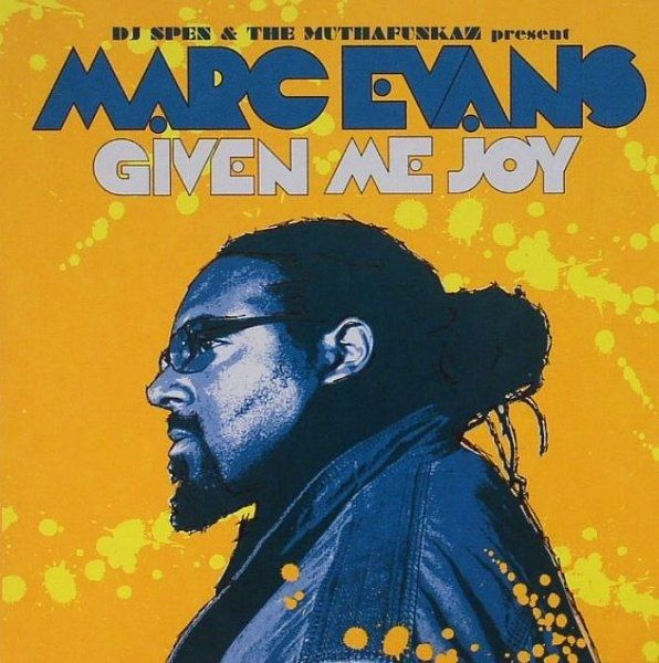 DJ Spen & The MuthaFunkaz Present Marc Evans - Given Me Joy at Discogs
