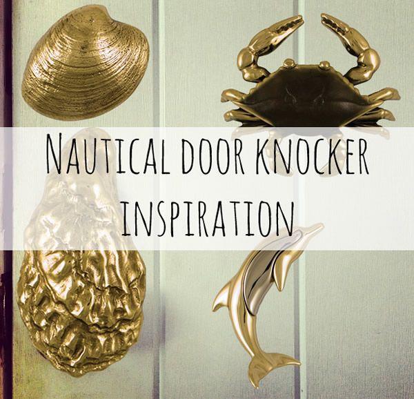 Nautical coastal beachy door knocker inspiration interiors pinterest inspiration - Nautical door knockers ...