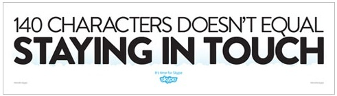 """""""140 characters doesn't equal staying in touch"""" // #Skype #Twitter #campaign"""