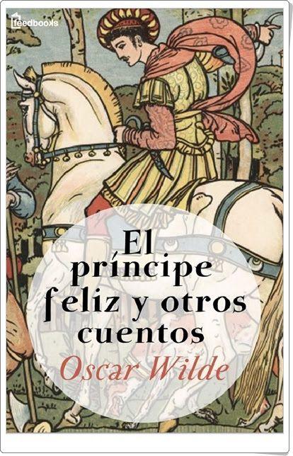 """""""El príncipe feliz y otros cuentos """" de Oscar Wilde"""