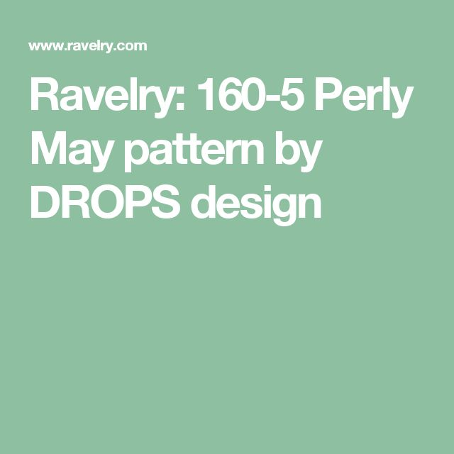 Ravelry: 160-5 Perly May pattern by DROPS design