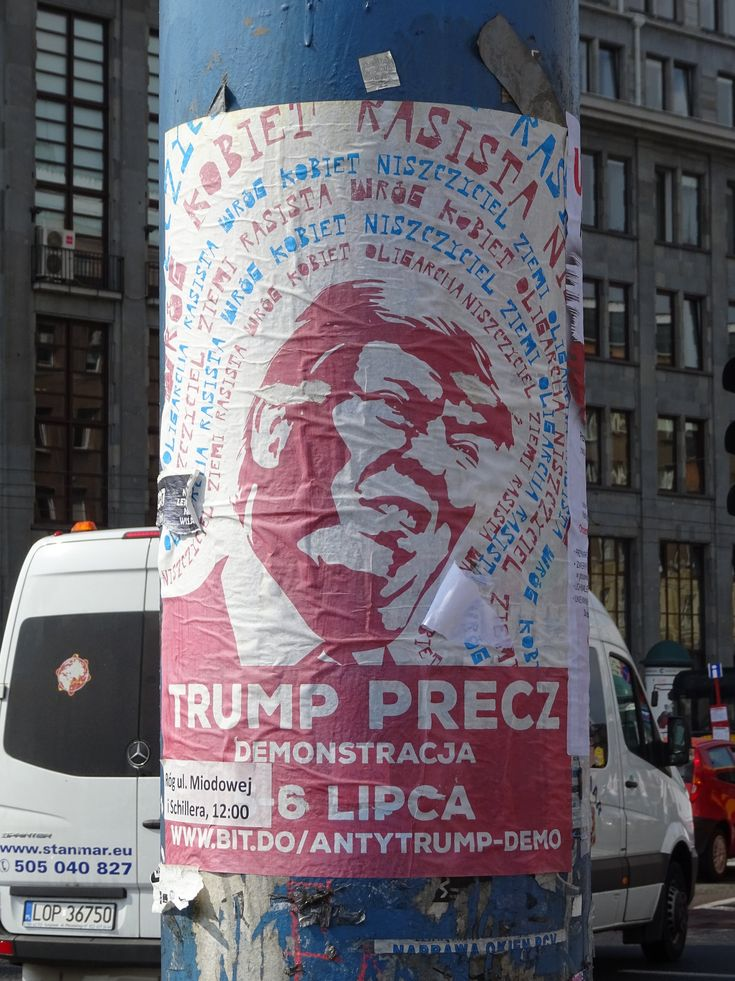 https://flic.kr/p/EyFUfq   An anti-Trump poster   He visited Warsaw a few weeks before I did....