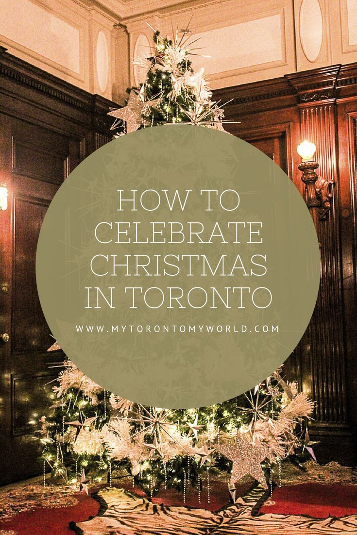 How to Celebrate Christmas in Toronto