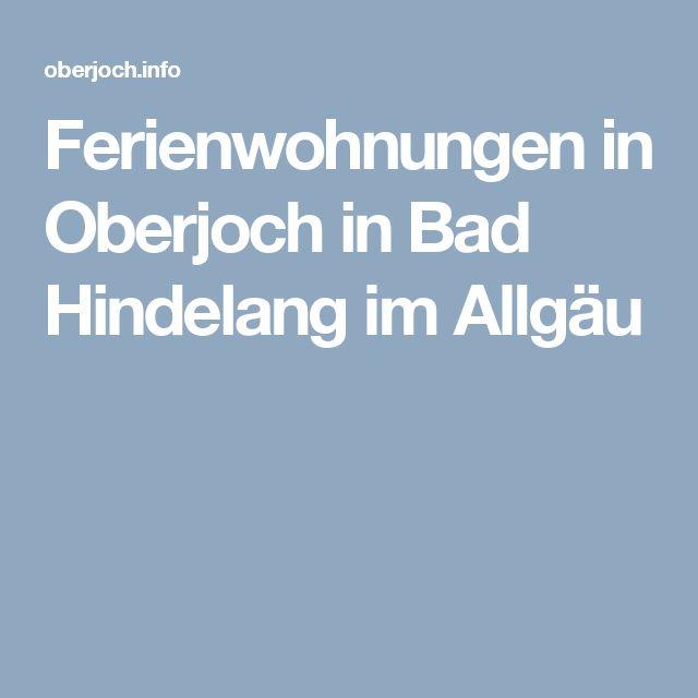 Ferienwohnungen in Oberjoch in Bad Hindelang im Allgäu