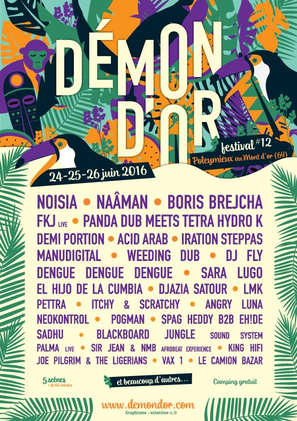 Festival Demon D'or 2016 à  Poleymieux-au-Mont-d'Or (69)  avec DEMI PORTION / ACID ARAB / FKJ (FRENCH KIWI JUICE) / MANUDIGITAL / JOE PILGRIM / DENGUE DENGUE DENGUE / IRATION STEPPAS / NOISIA / BLACKBOARD JUNGLE / ...