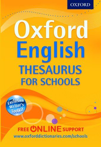 From 3.99 Oxford English Thesaurus For Schools: The Best Secondary School Thesaurus For All Round Writing Support