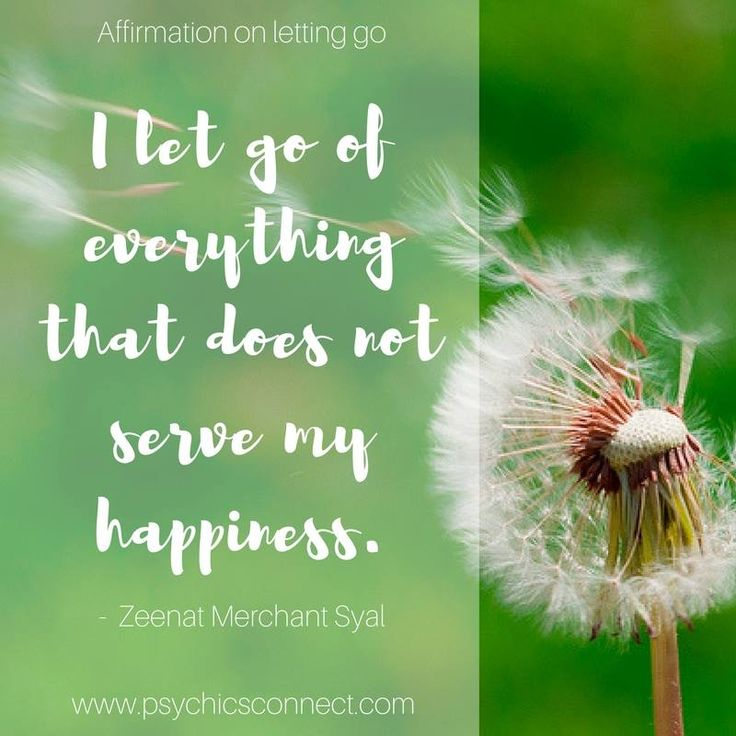 """""""I let go of everything that does not serve my happiness.""""'- Zeenat Merchant Syal"""