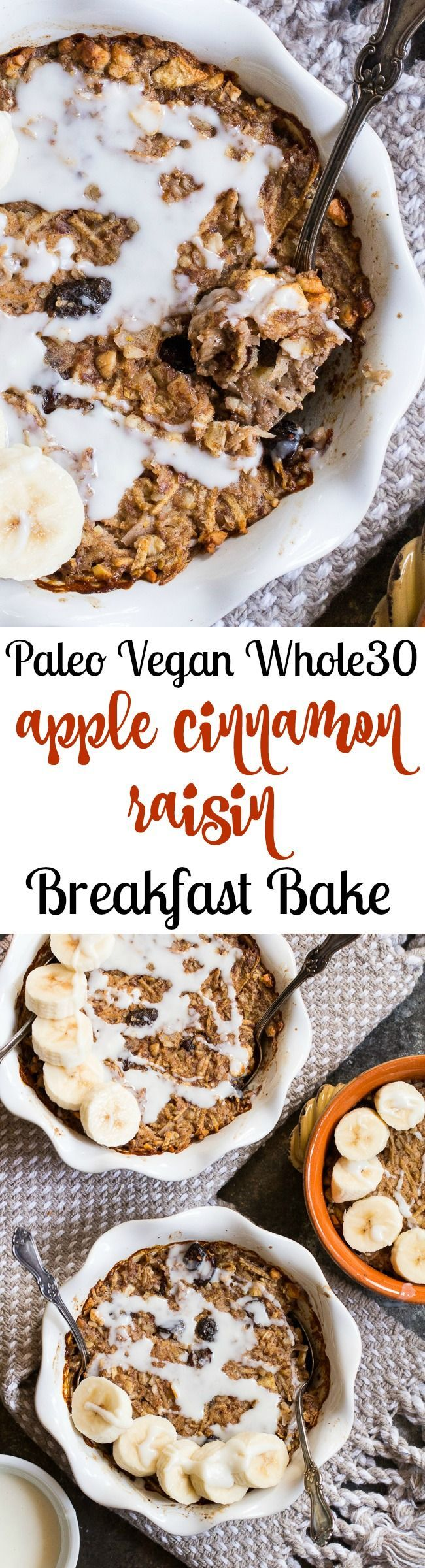 This easy Apple Cinnamon Raisin Breakfast Bake is free of added sugar, Paleo, Whole30 compliant and vegan.  Loaded with flavor and great topped with bananas and drizzled with coconut or nut butter!