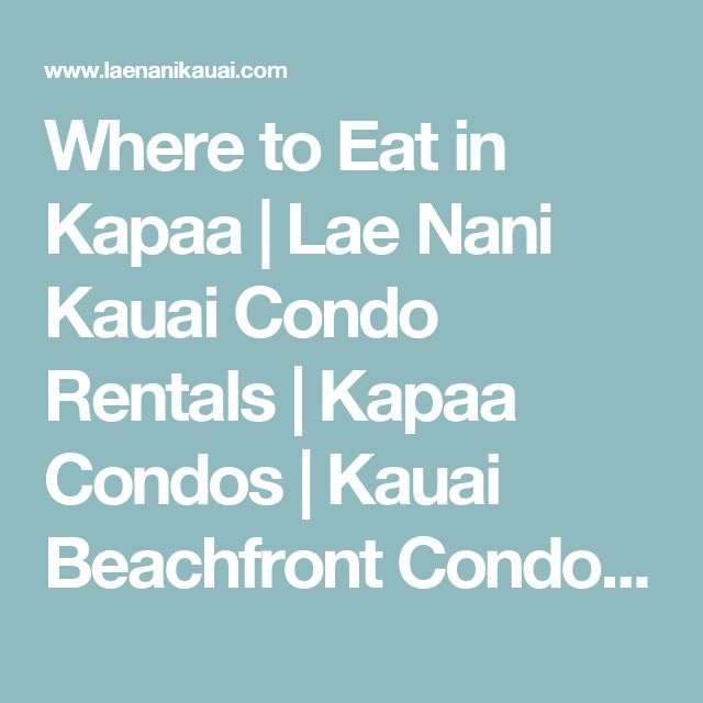 Where to Eat in Kapaa | Lae Nani Kauai Condo Rentals | Kapaa Condos | Kauai Beachfront Condo Rentals