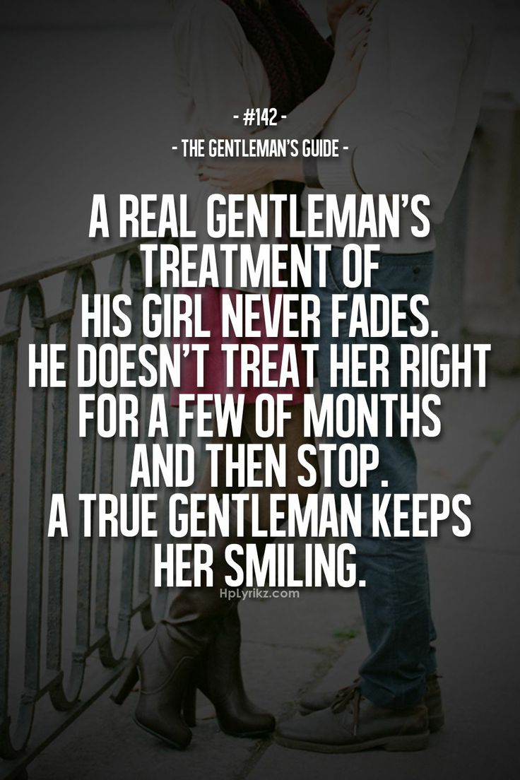 Make her smile quotes - A Gentleman S Treatment Of His Lady Never Fades He Doesn T Treat Her Right For A Few Months And Then Stops A True Gentleman Keeps Her Smiling