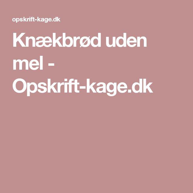 Knækbrød uden mel - Opskrift-kage.dk