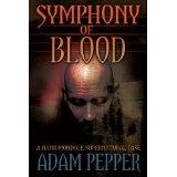 Symphony of Blood, A Hank Mondale Supernatural Case (Kindle Edition)By Adam Pepper